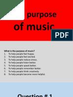 The purpose of music