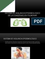 SISTEMA DE VIGILANCIA EPIDEMIOLOGICO DE LA CONSERVACION PULMONAR.pptx