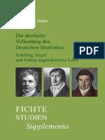 Wolfgang Janke-Die Dreifache Vollendung Des Deutschen Idealismus_ Schelling, Hegel Und Fichtes Ungeschriebene Lehre. (Fiche-Studien-Supplementa)-Rodopi (2008)