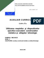 Utilizarea Masinilor Si Dispozitivelor Specifice Executarii Construct Metal Si Utilajului Tehnol