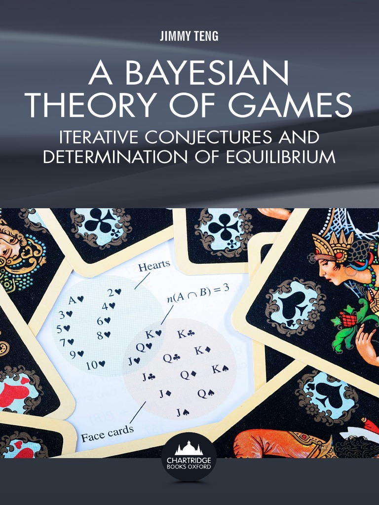 A bayesian theory of games iterative conjectures and determination a bayesian theory of games iterative conjectures and determination of equilibrium game theory bayesian inference fandeluxe Image collections