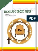 Tentando Tirar o Trono Jesus