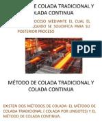 M�TODO DE COLADA TRADICIONAL Y COLADA CONTINUA.pptx
