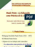 Paulo Freire - La Educacion Como Practica de La Libertad - Apresentado Por Andre Fabio de SOuza