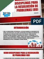 OCHO DISCIPLINAS PARA LA RESOLUCIÓN DE PROBLEMAS (