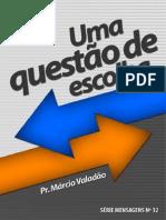 ebook_32 - Uma Questão de Escolha - Visite - booksgospelmusicas.blogspot.com