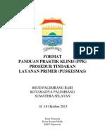 Dody Firmanda 2013 - Format Panduan Praktik Klinis (PPK) Prosedur Tindakan Layanan Primer (Puskesmas)