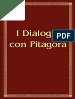 I Dialoghi con Pitagora (Italian edition)