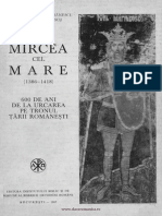 Mircea Cel Mare (1386-1418) . 600 de ani de la urcarea pe tronul Ţării Româneşti