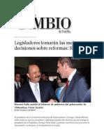 02-10-2013 Diario Matutino Cambio de Puebla - Legisladores tomarán las mejores decisiones sobre reformas, RMV