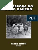 Diáspora gaúcha - pedro Simon