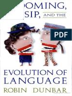 Prof. Robin Dunbar Grooming, Gossip, And the Evolution of Language 0(1)