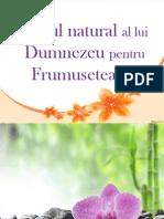 Darul Natural Al Lui Dumnezeu Pentru Frumusetea Ta!