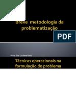 Breve  metodologia da problematização