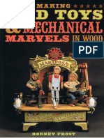 Rodney Frost - Making Mad Toys & Mechanical Marvels in Wood - 2007