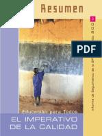 •UNESCO (2005) El imperativo de la calidad. Informe de Seguimiento de la Educación para Todos en el mundo.