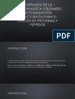 ENSEÑANZA DE LA BIOINFORMATICA UTILIZANDO PROGRAMACIÓN ESTRUCTURADA PARA EL ANALISIS DE PROTEINA