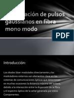 Propagación de pulsos gaussianos en fibra mono modo