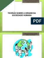 Aula TGE Teoria sobre a Origem da Sociedade Humana.ppt