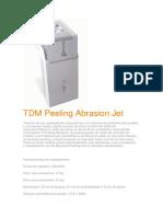 TDM Peeling Abrasion Jet