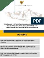RANCANGAN Peraturan Presiden tentang Rencana Tata Ruang Kepulauan Maluku dan RTR Pulau Papua dalam rangka Percepatan dan Perluasan Pembangunan Ekonomi Indonesia (MP3EI)