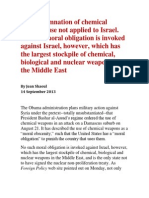 US Condemnation of Chemical Weapons Use Not Applied to Israel. No Such Moral Obligation is Invoked Against Israel, However, Which Has the Largest Stockpile of Chemical, Biological and Nuclear Weapons in the Middle East