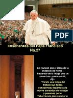 Enseñanzas del Papa Francisco - Nº 27