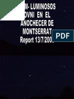-Iom- Luminosos Ovni en El Anochecer de Montserrat Report 13-7-2009