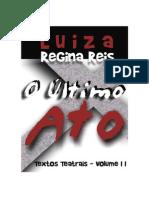 Teatro O Último Ato - Volume II - Luiza Regina Reis