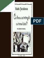 Radu Tuculescu -Ce Dracu Se Intampla Cu Trenul Asta