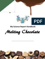 Chocolate Melting Experiment Handbook by Harsharan Kaur Sokhi - Level 3 - Heat Unit - 2013