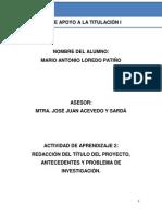 ACTIVIDAD DE APRENDIZAJE 2 (REDACCION DEL TITULO DE PROYECTO, ANTECEDENTES Y PROBLEMA DE INVESTIGACION).docx