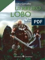 Sandra Carvalho - A Saga das Pedras Mágicas - 2 - O Guerreiro-Lobo