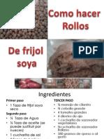 Rollo de Frijol Soya