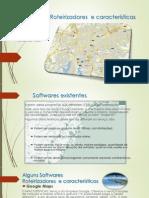 Softwares de Roteirização - Softwares Roteirizadores  e características