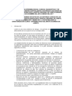 CARACTERÍSTICAS EPIDEMIOLÓGICAS, CLÍNICAS, DIAGNOSTICAS Y DE  TRATAMIENTO DE PACIENTES HOSPITALIZADOS CON DENGUE CON SIGNOS DE  ALARMA Y DENGUE SEVERO EN EL HOSPITAL REGIONAL DE LORETO DURANTE  EL BROTE DE DICIEMBRE DEL 2010 A MARZO DEL 2011