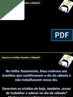Devem os cristãos guardar o sábado_correção.pptx