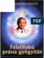 Choa Kok Sui Mester - Felsöfokú prána gyógyítás