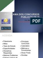 Panorama Dos Concurso Publicos de TI Walter Cunha