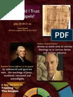 Why Should I Trust the Gospels? (Slides for talk at ASLP, Oct 2013)