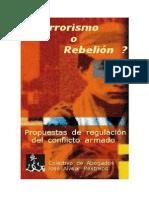 ¿Terrorismo o Rebelión? - Propuestas de regulación del conflicto armado