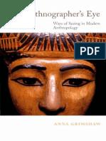 Anna Grimshaw - The Ethnographer_s Eye - Ways of Seeing in Modern Anthropology
