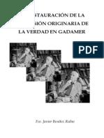 Benítez Rubio, Fco. Javier - LA RESTAURACIÓN DE LA DIMENSIÓN ORIGINARIA DE LA VERDAD EN GADAMER