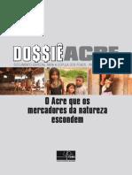 Dossie Acre - O Acre que os mercadores da natureza escondem
