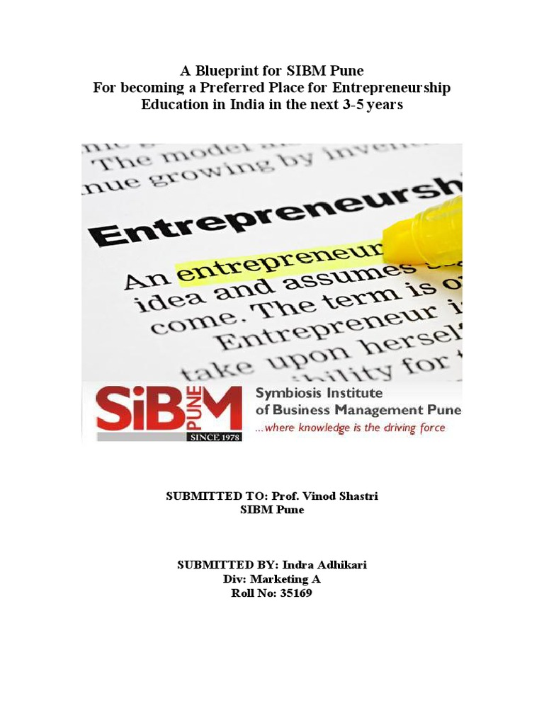 A blueprint for sibm pune for becoming a preferred place for a blueprint for sibm pune for becoming a preferred place for entrepreneurship education in india in the next 3 entrepreneurship business malvernweather Choice Image