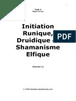 Initiation Runique, Druidique Et Shamanisme Elfique (Manuel 1)