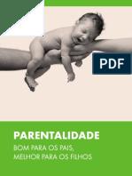 """""""Parentalidade - Bom para os pais, melhor para os filhos"""""""