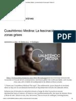 Cuauhtémoc Medina_ La fascinación por las zonas grises _ Textos A.C.pdf