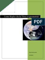 Como Kepler decía Dios es geometría