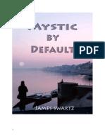 Mystic by Default (Autobiography)